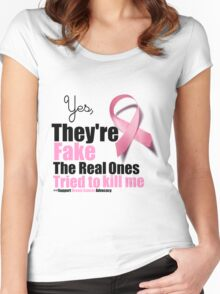 Yes They're fake. My real ones tried to kill me. Women's Fitted Scoop T-Shirt