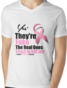 Yes They're fake. My real ones tried to kill me. Mens V-Neck T-Shirt