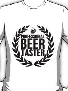 Professional Beer Taster T-Shirt