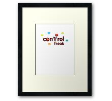 Control Freak Framed Print