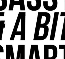 Classy Sassy A Bit Smart Assy Sticker