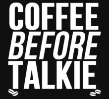 Coffee Before Talkie by mralan