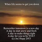 When Life Seems To Get You Down by Joe Hupp