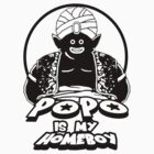 popo is my homeboy by toxtethavenger