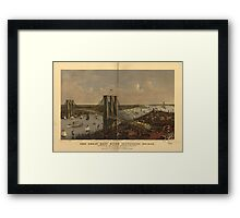 Maps Grand birds eye view of the Great East River Suspension Bridge. Connecting the cities of New York & Brooklyn Framed Print