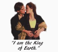 "TITANIC - ""I AM THE KING OF EARTH."" by Slightly Wrong Quotes"