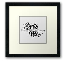 Bros Before Hoes Framed Print