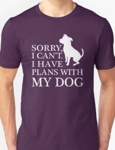 Sorry, I Can't. I Have Plans With My Dog. Pitbull T-shirt Unisex T-Shirt