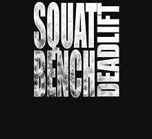 Squat Bench Deadlift Unisex T-Shirt
