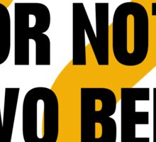 Two Beer Or Not Two Beer Sticker