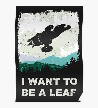 I Want To Be A Leaf (Serenity & The X-Files) Poster