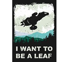 I Want To Be A Leaf (Serenity & The X-Files) Photographic Print