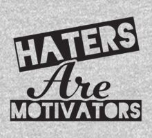 Haters Are Motivators (Black) by Fitspire Apparel