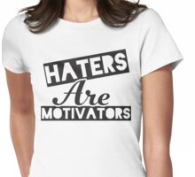 Haters Are Motivators (Black) Womens Fitted T-Shirt