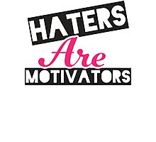 Haters Are Motivators (Black, Pink) Photographic Print