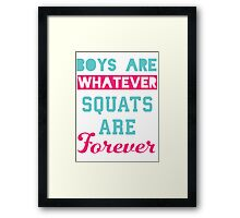 Boys Are Whatever Squats Are Forever (Pink, Blue) Framed Print