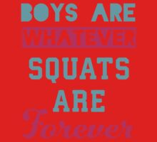 Boys Are Whatever Squats Are Forever (Pink, Blue) Kids Tee