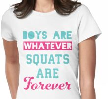 Boys Are Whatever Squats Are Forever (Pink, Blue) Womens Fitted T-Shirt