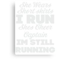 She Wears Short Skirts, I Run (Dark Shirt) Canvas Print