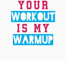 Your Workout Is My Warmup (Blue, Pink) Womens Fitted T-Shirt
