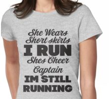 She Wears Short Skirts, I Run (Black) Womens Fitted T-Shirt