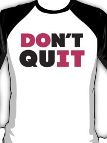 Don't Quit (Pink, Black) T-Shirt