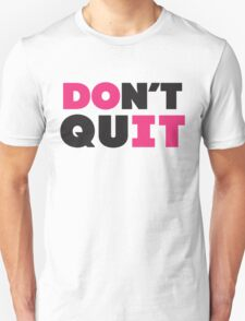Don't Quit (Pink, Black) Unisex T-Shirt