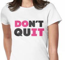 Don't Quit (Pink, Black) Womens Fitted T-Shirt