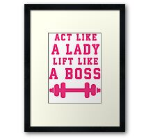 Look Like A Lady Lift Like A Boss (Pink) Framed Print