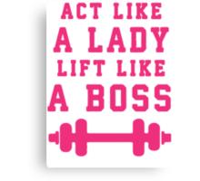 Look Like A Lady Lift Like A Boss (Pink) Canvas Print