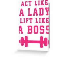Look Like A Lady Lift Like A Boss (Pink) Greeting Card