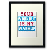 Your Workout Is My Warmup (Blue, Pink) Framed Print