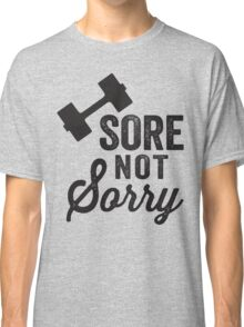 Sore Not Sorry (Black) Classic T-Shirt
