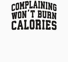 Complaining Wont Burn Calories (Black) Womens Fitted T-Shirt