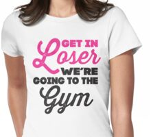 Get In Loser We're Going To The Gym (Pink, Black) Womens Fitted T-Shirt