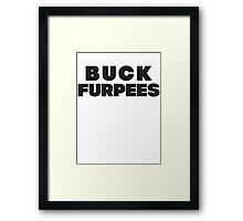 Buck Furpees (Black) Framed Print