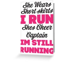 She Wears Short Skirts, I Run (Black, Pink) Greeting Card
