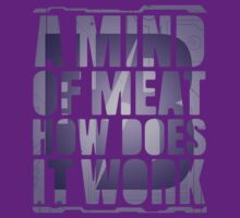 A mind of meat, how does it work T-Shirt