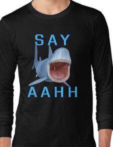 Say Aahh .. a sharks tale Long Sleeve T-Shirt
