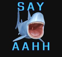 Say Aahh .. a sharks tale Unisex T-Shirt