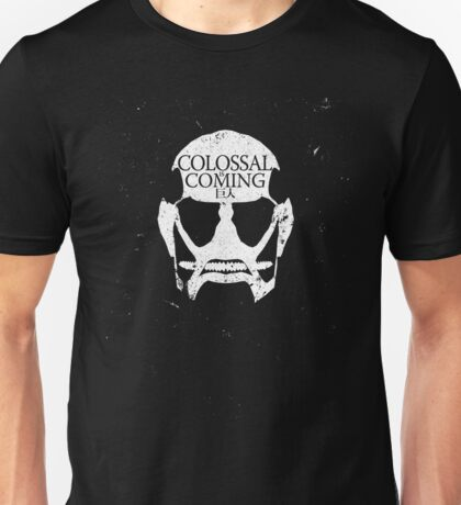 Colossal Titan is Coming T-Shirt