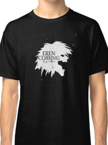 Eren Jaeger is Coming Classic T-Shirt