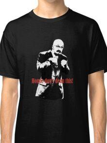 Homie don't dean this! Classic T-Shirt