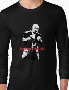 Homie don't dean this! Long Sleeve T-Shirt