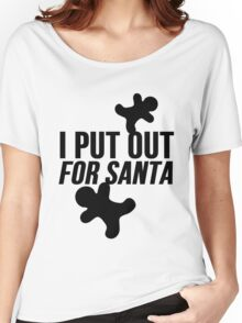 I Put Out For Santa ( Christmas Cookies ) Women's Relaxed Fit T-Shirt