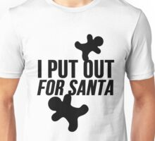 I Put Out For Santa ( Christmas Cookies ) Unisex T-Shirt
