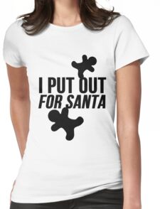 I Put Out For Santa ( Christmas Cookies ) Womens Fitted T-Shirt