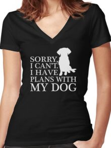 Sorry, I Can't. I Have Plans With My Dog.T-shirt Women's Fitted V-Neck T-Shirt