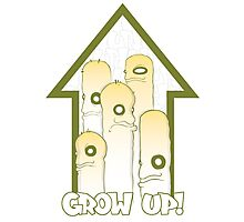Grow Up! Photographic Print
