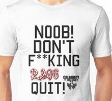 Don't Rage Quit! Unisex T-Shirt